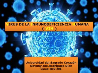 V IRUS DE LA  I NMUNODEFICIENCIA H UMANA ( VIH )