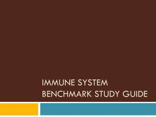 Immune System Benchmark Study Guide