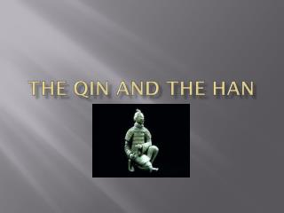 The Qin and the Han