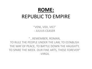 ROME:  REPUBLIC TO EMPIRE