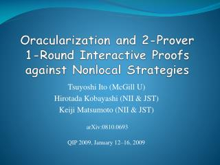 Oracularization and 2-Prover 1-Round Interactive Proofs against Nonlocal Strategies
