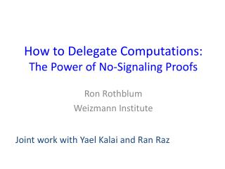 How to Delegate Computations:  The  Power  of No-Signaling  Proofs