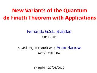 Fernando  G.S.L.  Brand ão ETH Zürich Based on joint work with  Aram Harrow Arxiv: 1210. 6367