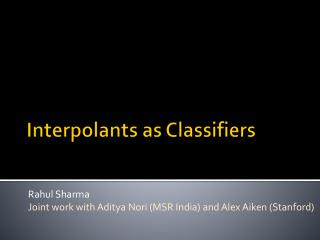 Interpolants  as Classifiers