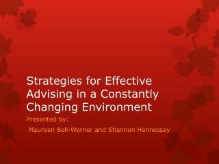 Strategies for Effective  A dvising in a Constantly  C hanging  E nvironment