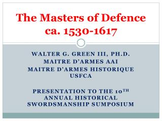 The Masters of  Defence ca. 1530-1617