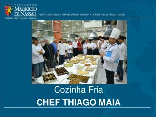 Chef  thiago  Maia