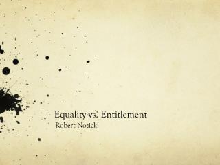 Equality vs. Entitlement