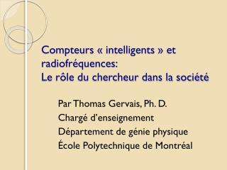Compteurs «intelligents» et radiofréquences:  Le rôle du chercheur dans la société