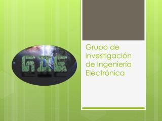 Grupo de investigación de Ingeniería Electrónica