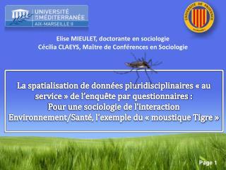 Elise MIEULET, doctorante en sociologie C é cilia CLAEYS, Ma î tre de Conf é rences en Sociologie