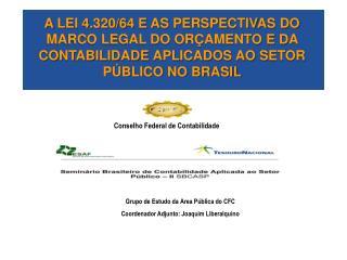 Grupo de Estudo da Área Pública do CFC Coordenador  Adjunto: Joaquim  Liberalquino