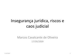Insegurança jurídica, riscos e caos judicial