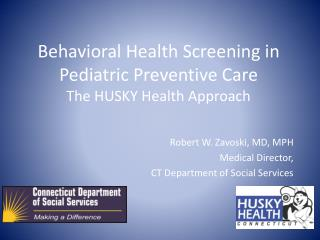Behavioral Health Screening in Pediatric Preventive Care The HUSKY Health Approach