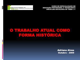O TRABALHO ATUAL COMO  FORMA HIST�RICA