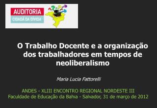 Maria Lucia Fattorelli ANDES - XLIII ENCONTRO  REGIONAL NORDESTE III