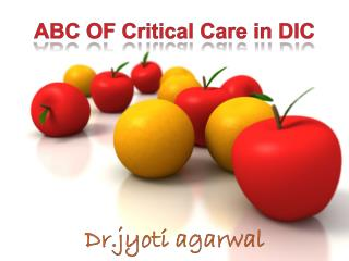 ABC OF Critical Care in DIC