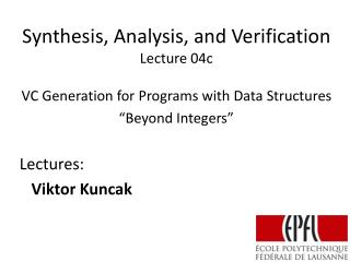 Synthesis, Analysis, and Verification Lecture  04c