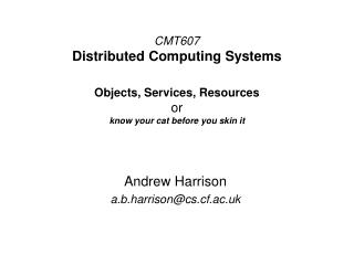 Andrew Harrison a.b.harrison@cs.cf.ac.uk