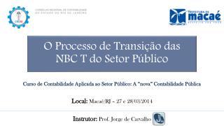 O Processo de Transi��o das  NBC T do Setor P�blico
