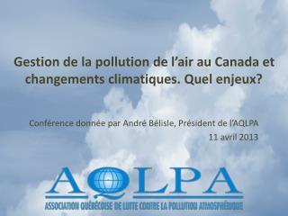Gestion de la pollution de l'air au Canada et changements climatiques. Quel enjeux?