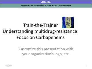 Train-the-Trainer Understanding multidrug-resistance: Focus on  Carbapenems
