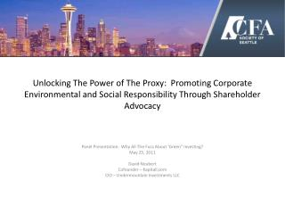 "Panel Presentation:  Why All The Fuss About 'Green"" Investing? May 25, 2011 David Neubert"