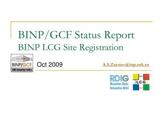 BINP/GCF  Status Report BINP LCG Site Registration