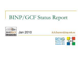 BINP/GCF  Status  Report