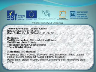 Jméno autora : Mgr. Ladislav  Kažimír Datum vytvoření : 21.01.2013