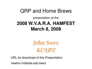 QRP and Home Brews presentation at the  2008 W.V.A.R.A. HAMFEST   March 8, 2008