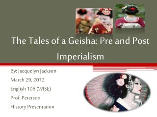 The Tales of a Geisha: Pre and Post Imperialism