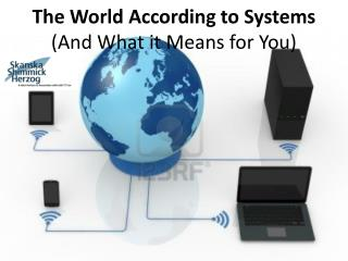 The World According to Systems  (And What it Means for You)