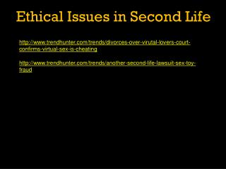 Ethical Issues in Second Life