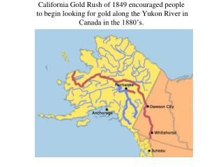 California Gold Rush of 1849 encouraged people