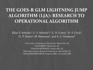 The GOES-R GLM Lightning Jump Algorithm (LJA): Research to Operational Algorithm