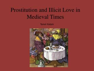 Prostitution and Illicit Love in Medieval Times