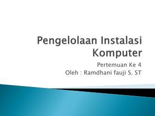 Pengelolaan Instalasi Komputer