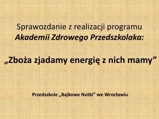 """Przedszkole """"Bajkowe Nutki"""" we Wrocławiu"""