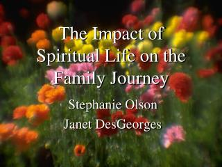 The Impact of  Spiritual Life on the Family Journey