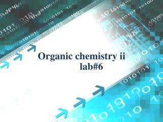 Organic chemistry ii lab#6