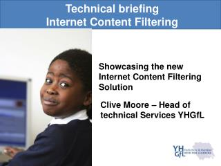 Technical briefing Internet Content Filtering