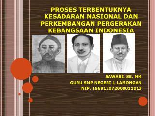 PROSES TERBENTUKNYA KESADARAN NASIONAL DAN  PERKEMBANGAN PERGERAKAN KEBANGSAAN INDONESIA