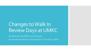 Changes to Walk In Review Days at UMKC