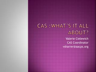 Cas : what's it all about ?