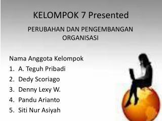 KELOMPOK 7 Presented