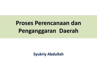 Proses Perencanaan dan Penganggaran Daerah