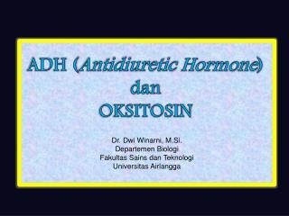ADH ( Antidiuretic  Hormone ) dan OKSITOSIN