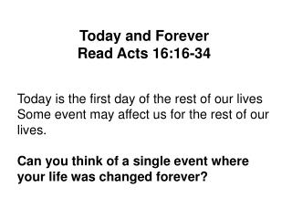 Today and Forever Read Acts 16:16- 34