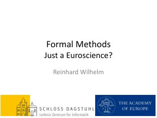 Formal Methods  Just a  Euroscience ?